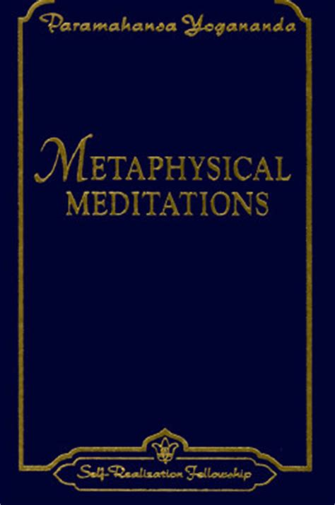 metaphysics books metaphysical meditations by paramahansa yogananda