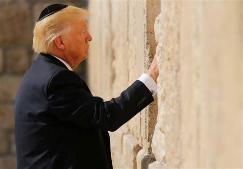 donald trump yerusalem was trump in israel when he visited jerusalem israel