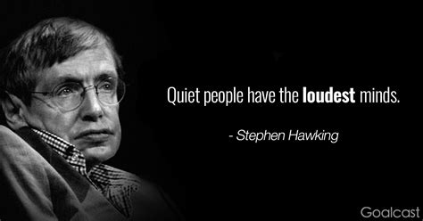 stephen william hawking thoughts stephen hawking quote quiet people have the loudest minds