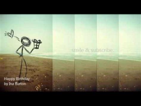 Happy Birthday Original Wishes Happy Birthday Original Song Ina Burton Youtube