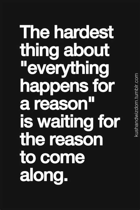 along with the gods quotes the hardest thing about quot everything happens for a reason