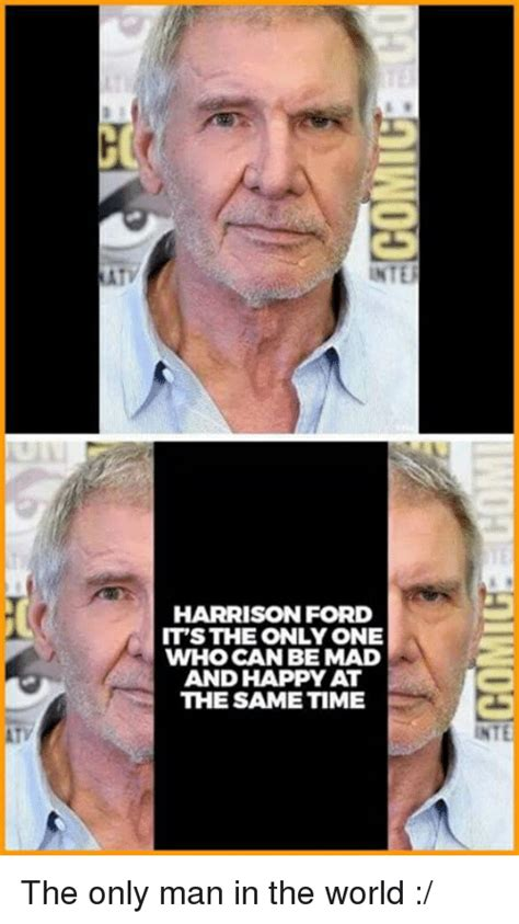 harrison ford meme inter harrison ford its the only one who can be mad and