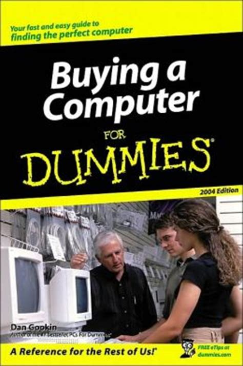 buying a computer for dummies 2004 edition by dan gookin