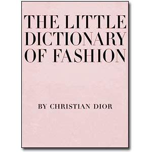 the little dictionary of biz books the little dictionary of fashion a guide to dress sense for every woman by