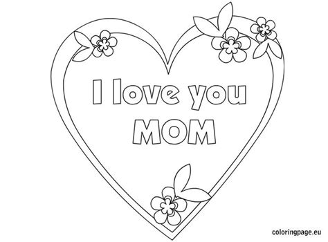 i love you mom coloring page mother s day pinterest