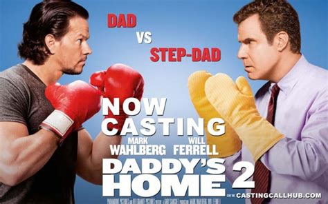 daddy s home 2 auditions for 2017