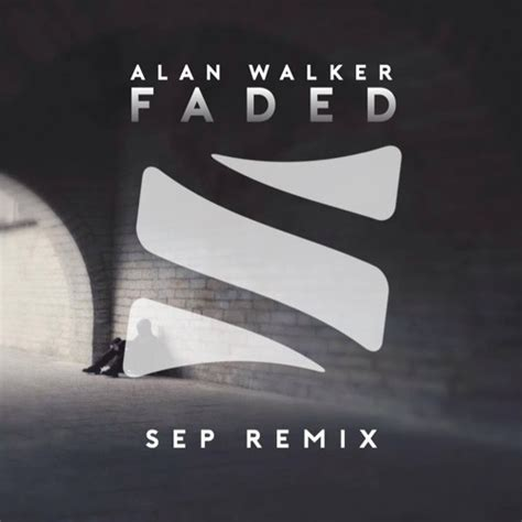alan walker remix mp3 alan walker faded sep remix by sep free listening on