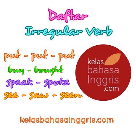 daftar lengkap irregular verb beserta artinya kelasbahasainggris