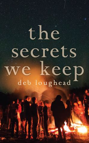 the secrets you keep a novel the secrets we keep by deb loughead reviews discussion