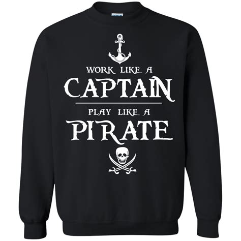 Sweater Captain Hoodie Black work like a captain play like a pirate t shirts hoodies