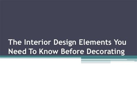 elements of interior design slideshare the interior design elements you need to before decorating
