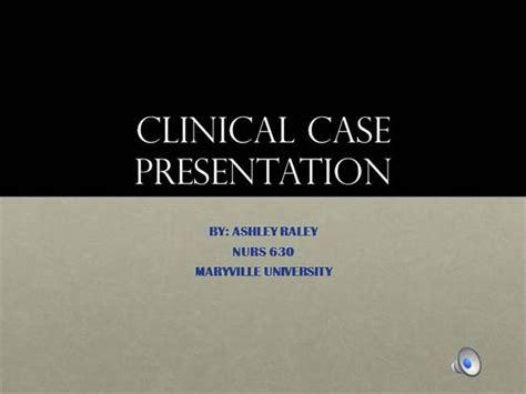 Clinical Case Presentation A Raley Authorstream Clinical Presentation Template