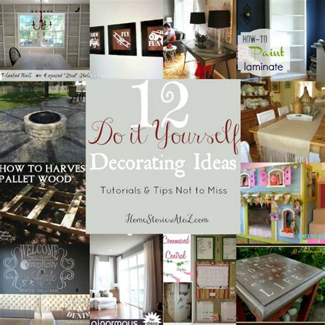 12 do it yourself decorating tips tutes tips not to