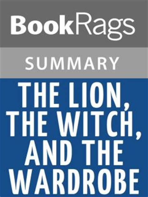 The The Witch And The Wardrobe Chapter Summaries by The The Witch And The Wardrobe By C S Lewis L Summary Study Guide By Bookrags