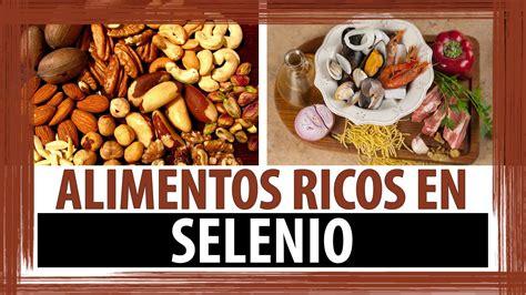 alimentos ricos selenio alimentos ricos en selenio propiedades del selenio youtube