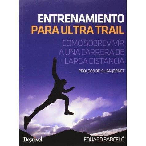 entrenamiento para ultra trail trailxtrem