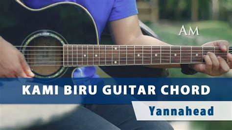 tutorial main gitar youtube yannahead tutorial chord gitar kami biru youtube