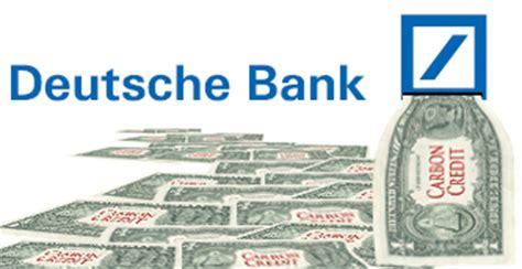 deutsche bank dollar tauschen deutsche bank a wunch of bankers carbon credits just