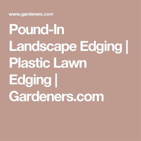 Vigoro Landscape Edging Pound In Best 25 Plastic Lawn Edging Ideas On Plastic