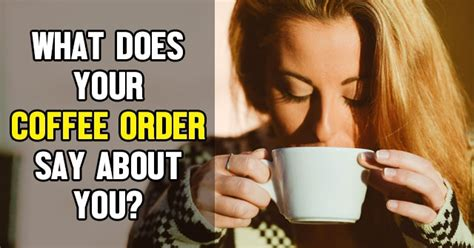 what does your coffee say about you which famous man should ask you out for coffee quizlady