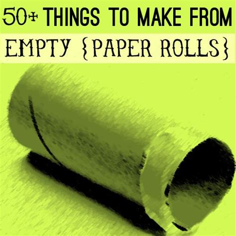 Cool Things To Make With Toilet Paper Rolls - 50 things to make from toilet paper rolls there are some