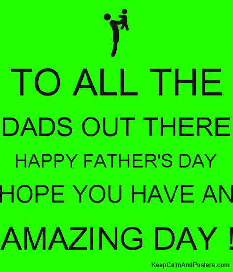 happy fathers day to all the dads out there to all the dads out there happy s day you
