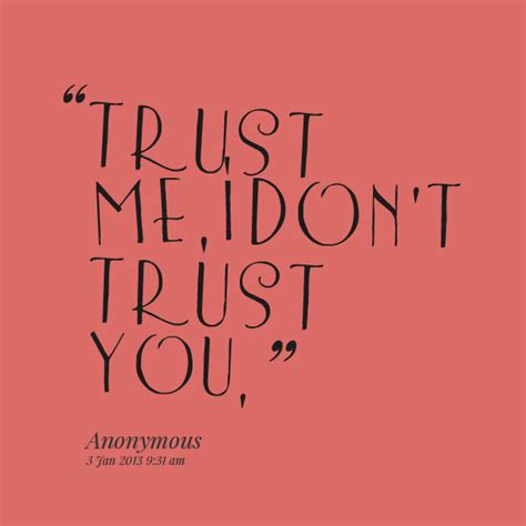 I Trust You i dont trust you quotes quotesgram