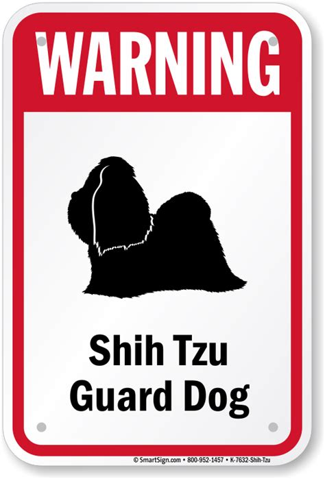 shih tzu guard shih tzu guard sign warning signs delivery sku k 7632 shih tzu