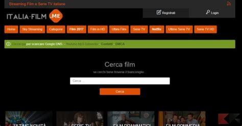 film streaming italia film senza limiti i migliori siti in streaming chimerarevo