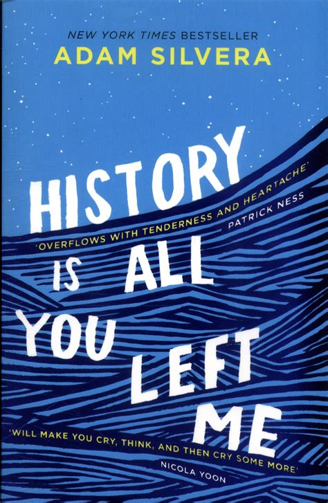 history is all you 1471146189 history is all you left me by silvera adam 9781471146183