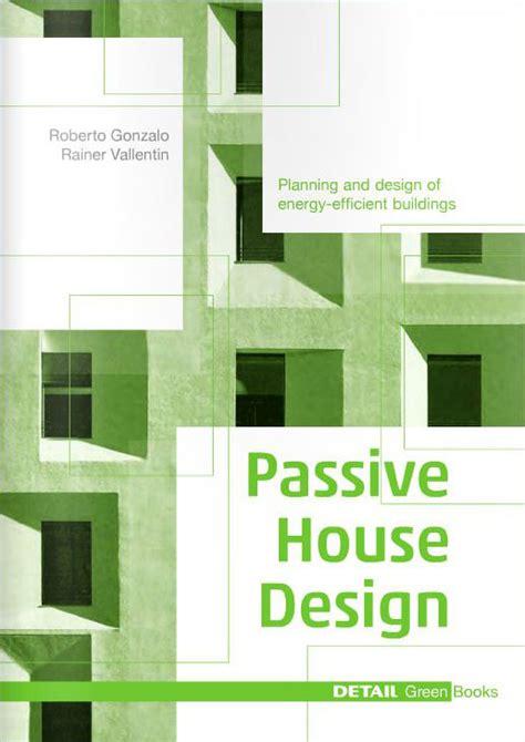 interior design detail books detail green books passive house design archdaily