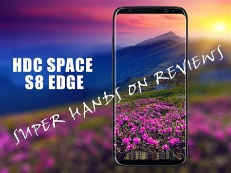 Hdc Samsung Galaxy S8 Edge Hdc Ultra samsung galaxy s8 edge clone hdc s8 edge leak on reviews