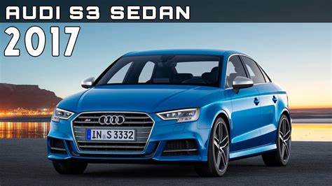 Audi S3 Preis by 2017 Audi S3 Sedan Review Rendered Price Specs Release