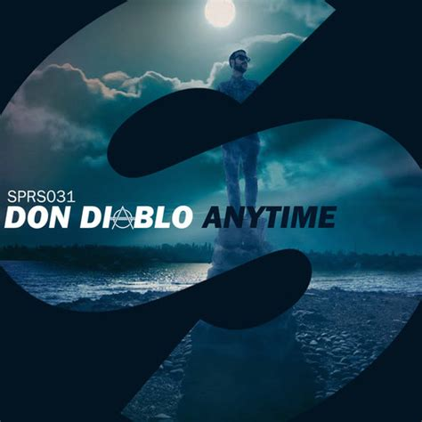 Anytime For house time is quot anytime quot for don diablo
