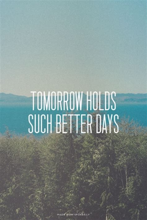 tomorrow holds   days pictures
