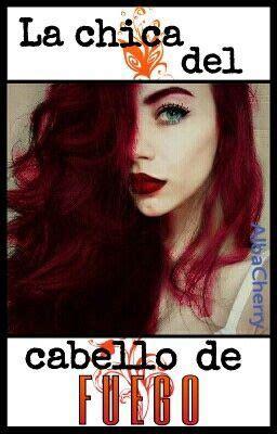 la chica del pelo 1537468642 la chica del cabello de fuego albacherry wattpad
