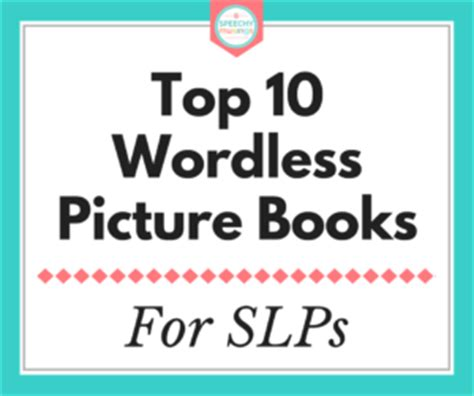 best wordless picture books best wordless picture books for speech and language