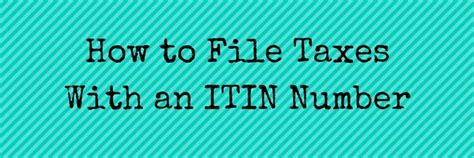buy a house with itin number how to file taxes with an itin number