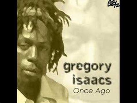 lyrics gregory gregory isaacs once ago lyrics letssingit lyrics