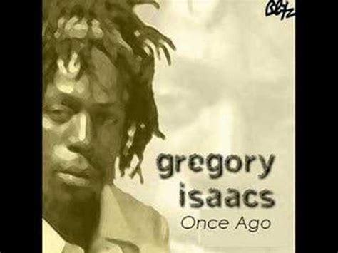 lyrics gregory gregory isaacs once ago lyrics letssingit lyrics