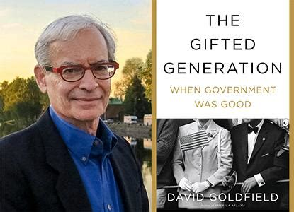 the gifted generation when government was books david goldfield will present the gifted generation when