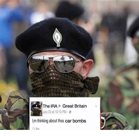 Ira Meme - the ira great britain july 23 at 1013 pm lm thinking about