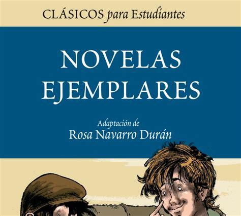 novelas ejemplares 1 novelas 8437602211 el fogonazo novelas ejemplares de cervantes