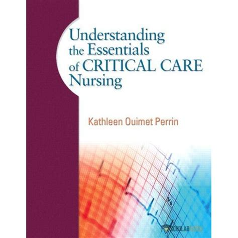 Manual Of Critical Care Nursing Nursing Interventions And Collaborati solution manual for understanding the essentials of critical care nursing 0131722107