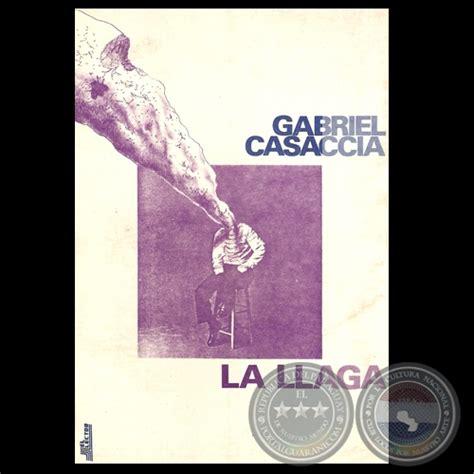 libro la llaga to portal guaran 237 la llaga novela de gabriel casaccia
