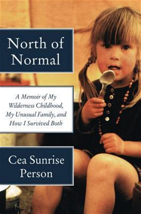 of normal a memoir of my wilderness childhood my
