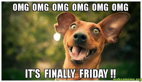 Finally Friday Meme - its finally friday pictures photos and images for