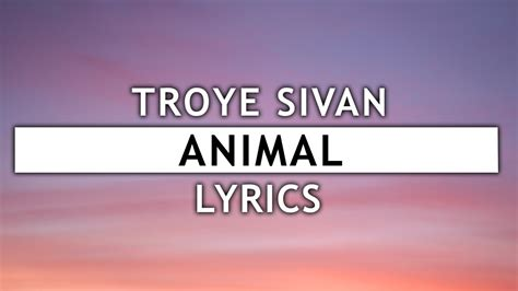 troye sivan animal lyrics youtube