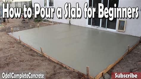 How To Build Pour Concrete how to pour a concrete slab for beginners diy