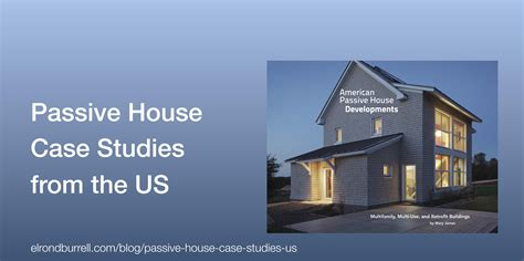passive house us passive house case studies from the us passivhaus in plain english more
